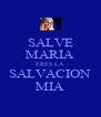 SALVE MARIA ERES LA SALVACION MIA - Personalised Poster A4 size