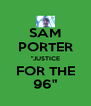 "SAM PORTER ""JUSTICE FOR THE 96"" - Personalised Poster A4 size"
