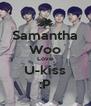 Samantha Woo Love U-kiss :P - Personalised Poster A4 size