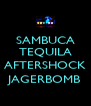 SAMBUCA TEQUILA  AFTERSHOCK JAGERBOMB - Personalised Poster A4 size