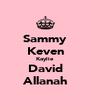 Sammy Keven Kaylie David Allanah - Personalised Poster A4 size