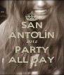SAN ANTOLÍN 2012 PARTY ALL DAY - Personalised Poster A4 size