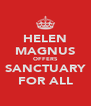 HELEN MAGNUS OFFERS SANCTUARY FOR ALL - Personalised Poster A4 size