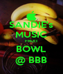 SANDIE's MUSIC FRUIT BOWL @ BBB - Personalised Poster A4 size