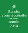 Sandra  vous souhaite  une bonne  année 2014 - Personalised Poster A4 size