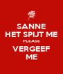 SANNE HET SPIJT ME PLEASE VERGEEF ME - Personalised Poster A4 size
