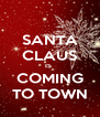 SANTA CLAUS IS  COMING TO TOWN - Personalised Poster A4 size