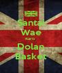 Santai Wae Karo  Dolan Basket - Personalised Poster A4 size