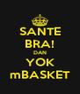 SANTE BRA! DAN YOK mBASKET - Personalised Poster A4 size