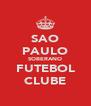 SAO PAULO SOBERANO FUTEBOL CLUBE - Personalised Poster A4 size
