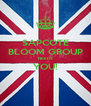 SAPCOTE BLOOM GROUP NEEDS YOU!  - Personalised Poster A4 size