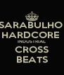 SARABULHO  HARDCORE  INDUSTRIAL CROSS BEATS - Personalised Poster A4 size