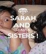 SARAH AND  SYASYA SISTERS !  - Personalised Poster A4 size