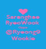 Saranghae RyeoWook  Oppa @Ryeong9 Wookie - Personalised Poster A4 size