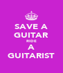 SAVE A GUITAR RIDE A GUITARIST - Personalised Poster A4 size