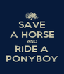 SAVE A HORSE AND RIDE A PONYBOY - Personalised Poster A4 size