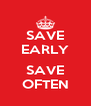 SAVE EARLY  SAVE OFTEN - Personalised Poster A4 size