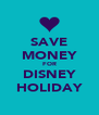 SAVE MONEY FOR DISNEY HOLIDAY - Personalised Poster A4 size