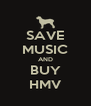 SAVE MUSIC AND BUY HMV - Personalised Poster A4 size