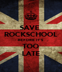 SAVE  ROCKSCHOOL BEFORE IT'S TOO LATE - Personalised Poster A4 size