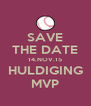SAVE THE DATE 14.NOV.15 HULDIGING MVP - Personalised Poster A4 size