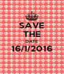 SAVE THE DATE 16/1/2016  - Personalised Poster A4 size