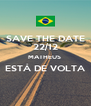 SAVE THE DATE 22/12 MATHEUS  ESTÁ DE VOLTA  - Personalised Poster A4 size
