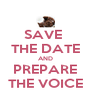 SAVE  THE DATE AND PREPARE THE VOICE - Personalised Poster A4 size