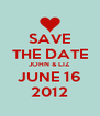 SAVE THE DATE JOHN & LIZ JUNE 16 2012 - Personalised Poster A4 size