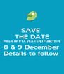 SAVE  THE DATE MBSA HR PTA YEAR END FUNCTION 8 & 9 December Details to follow  - Personalised Poster A4 size