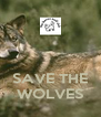 SAVE THE WOLVES - Personalised Poster A4 size
