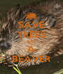 SAVE TREES EAT A BEAVER - Personalised Poster A4 size