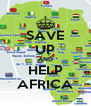 SAVE UP AND HELP AFRICA - Personalised Poster A4 size
