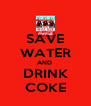 SAVE WATER AND  DRINK COKE - Personalised Poster A4 size