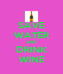 SAVE WATER AND DRINK WINE - Personalised Poster A4 size