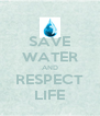 SAVE WATER AND RESPECT LIFE - Personalised Poster A4 size