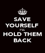 SAVE YOURSELF I'LL HOLD THEM BACK - Personalised Poster A4 size