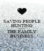 SAVING PEOPLE HUNTING THINGS THE FAMILY BUSINESS - Personalised Poster A4 size