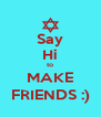 Say Hi to MAKE FRIENDS :) - Personalised Poster A4 size