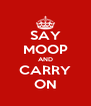 SAY MOOP AND CARRY ON - Personalised Poster A4 size