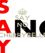 SAY NO TO CHERRYBELLE  - Personalised Poster A4 size