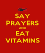 SAY PRAYERS AND EAT VITAMINS - Personalised Poster A4 size