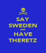 SAY SWEDEN and HAVE THERETZ - Personalised Poster A4 size