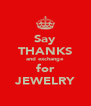 Say THANKS and exchange for JEWELRY - Personalised Poster A4 size