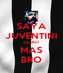 SAYA JUVENTINI SEJATI MAS BRO - Personalised Poster A4 size