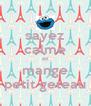 sayez calme et mange petit geteau - Personalised Poster A4 size