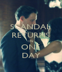 SCANDAL RETURNS IN ONE DAY - Personalised Poster A4 size