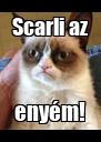 Scarli az enyém! - Personalised Poster A4 size