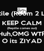 Scary Reptile (Room 2 Lights Off)) KEEP CALM (Reptile comes out) Huh,OMG WTF O its ZIYAD - Personalised Poster A4 size