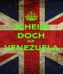 SCHEISS DOCH AUF VENEZUELA  - Personalised Poster A4 size